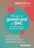 Sandrine Simon de Bessac Dorval - Réussir le grand oral du Bac 2021 - La méthode pour devenir un orateur.