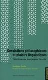 Sandrine Sorlin - Convictions philosophiques et plaisirs linguistiques - Entretiens avec Jean-Jacques Lecercle.