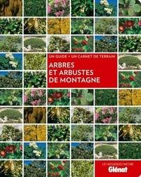 Sandrine Stefaniak - Arbres et arbustes de montagne - Un guide + un carnet de terrain.