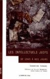 Sandrine Szwarc - Les intellectuels juifs - De 1945 à nos jours.