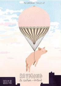 Sandrine Taclet - Raymond le cochon volant.