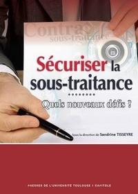 Pdf il livres téléchargement gratuit Sécuriser la sous-traitance  - Quels nouveaux défis ?  par Sandrine Tisseyre