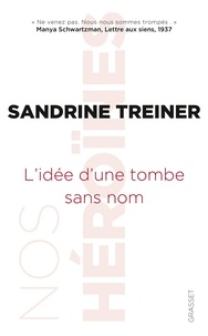 Sandrine Treiner - L'idée d'une tombe sans nom.