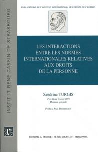 Sandrine Turgis - Les interactions entre les normes internationales relatives aux droits de la personne.