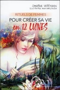 Sandrine Verricken - Rituels de femmes pour créer sa vie en 12 lunes.