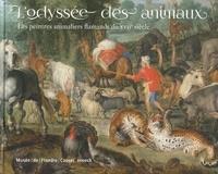 L'odyssée des animaux- Les peintres animaliers flamands du XVIIe siècle - Sandrine Vézilier-Dussart |