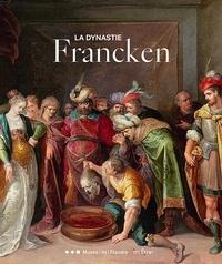 Sandrine Vézilier-Dussart et Cécile Laffon - La dynastie Francken.