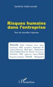 Sandrine Vialle-Lenoël - Risques humains dans l'entreprise - Vers de nouvelles réponses.