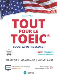 Sandrine Villers - Tout pour le Toeic - 11 tests complets Listening & Reading, Stratégie-Grammaire-Vocabulaire, Entraînement intensif en ligne : 3 mois gratuits, Audios en ligne, Corrections en ligne.