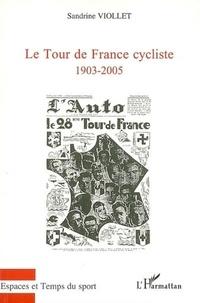 Sandrine Viollet - Le Tour de France cycliste - 1903-2005.