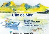 Sandrine Weislinger et Béatrice Moyat Guyé - L'île de Man.