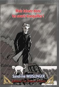 Sandrine Weislinger - Mais laissez donc les souris tranquilles !.