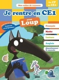 Sandrine Wendling et Orianne Lallemand - Je rentre en CE1 avec Loup - 6-7 ans, du CP au CE1.