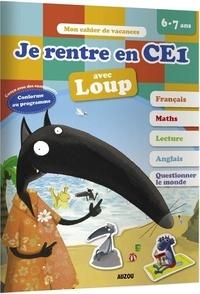 Sandrine Wendling et Laurence Lefèvre - Je rentre en CE1 avec Loup - Du CP au CE1.