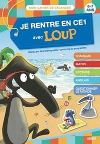 Sandrine Wendling et Laurence Lefèvre - Je rentre en CE1 avec Loup - 6-7 ans, du CP au CE1.