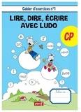 Sandrine Wendling et Michel Rius - Lire, dire, écrire avec Ludo CP - Cahier d'exercices n° 1.
