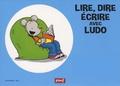Sandrine Wendling et Michel Rius - Lire, dire, écrire avec Ludo - Kit complet. 1 Cédérom