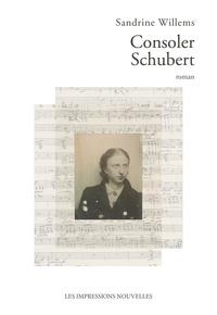 Sandrine Willems - Consoler Schubert.