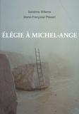 Sandrine Willems et Marie-Françoise Plissart - Elégie à Michel-Ange.