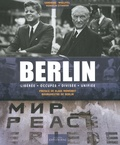 Sandrine Woelffel et Wendelin Ettmayer - Berlin - Libérée, occupée, divisée, unifiée.