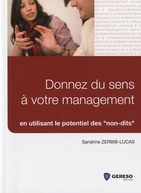 """Sandrine Zerbib-Lucas - Donnez du sens à votre management en utilisant le potentiel des """"non-dits""""."""