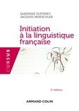 Sandrine Zufferey et Jacques Moeschler - Initiation à la linguistique française - 2e édition.