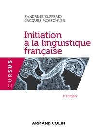 Sandrine Zufferey et Jacques Moeschler - Initiation à la linguistique française - 3e éd..