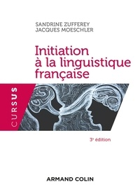 Sandrine Zufferey et Jacques Moeschler - Initiation à la linguistique française.