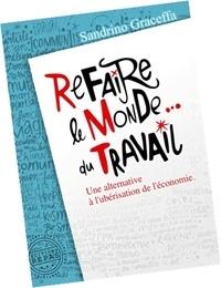 Sandrino Graceffa - Refaire le monde... du travail - Une alternative à l'ubérisation de l'économie.