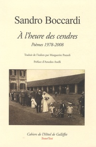 Sandro Boccardi - A l'heure des cendres - Poèmes 1978-2008, édition bilingue français-italien.