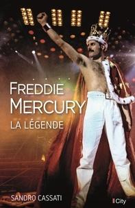 Sandro Cassati - Freddie Mercury - La légende.