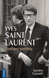 Sandro Cassati - Yves Saint Laurent - L'enfant terrible.