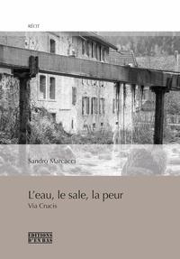 Sandro Marcacci - L'eau, le sale, la peur - Via crucis.
