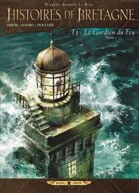 Sandro Masin et François Debois - Histoires de Bretagne Tome 3 : Le Gardien du Feu - Partie 1.