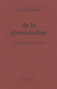 Sandro Penna - De la gourmandise [poèmes poste restante - Edition bilingue français-italien.