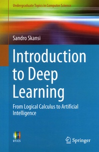 Sandro Skansi - Introduction to Deep Learning - From Logical Calculus to Artificial Intelligence.