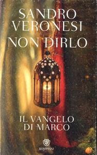 Non dirlo- Il vangelo di Marco - Sandro Veronesi | Showmesound.org