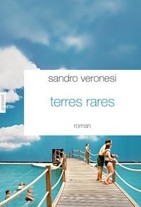 Sandro Veronesi - Terres rares.