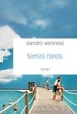 Sandro Veronesi - Terres rares - Traduit de l'italien par Dominique Vittoz.