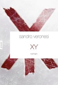 Sandro Veronesi - XY - roman - traduit de l'italien par Jean-Paul Manganaro.