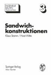 Sandwichkonstruktionen - Berechnung, Fertigung, Ausführung.