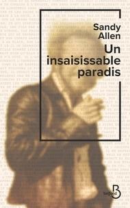 Livre électronique téléchargé gratuitement Un insaisissable paradis par Sandy Allen (Litterature Francaise)