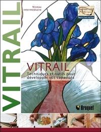 Sandy Allison - Vitrail - niveau intermédiaire - Techniques et outils pour développer vos capacités.