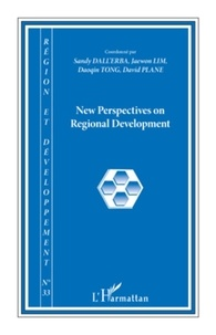 Sandy Dall'Erba et Jaewon Lim - Région et Développement N° 33, 2011 : New Perspectives on Regional Development.