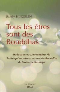 Sandy Hinzelin - Tous les êtres sont des Bouddhas - Traité qui montre la nature de Bouddha du 3e Karmapa.
