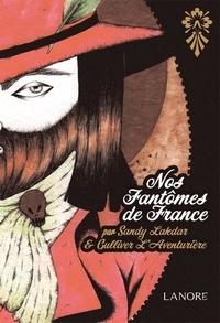 Sandy Lakdar et Gulliver L'Aventurière - Nos fantômes de France.