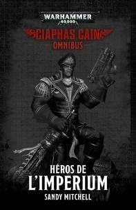 Sandy Mitchell - Ciaphas Cain  : Héros de l'Imperium.
