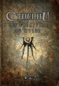 Sandy Petersen - Cthulhu - Les créatures du mythe.