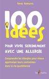 Sandy Rudewiez - 100 idées pour vivre sereinement avec une allergie.