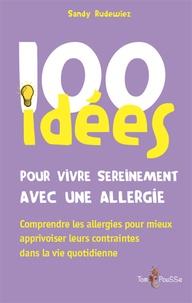 100 idées pour vivre sereinement avec une allergie.pdf